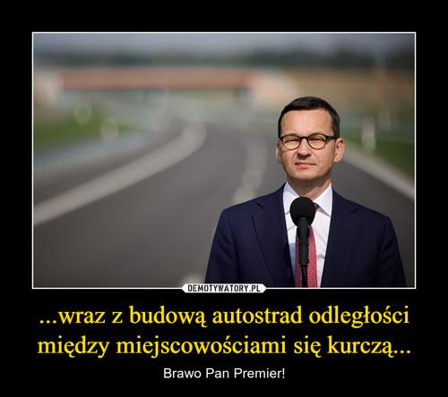 ...wraz z budową autostrad odległości między miejscowościami się kurczą...