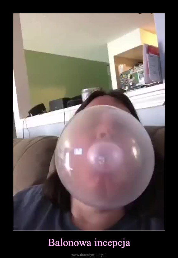 Balonowa incepcja –