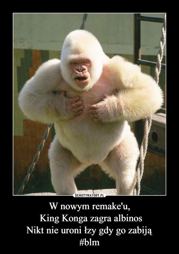 W nowym remake'u, King Konga zagra albinosNikt nie uroni łzy gdy go zabiją#blm –