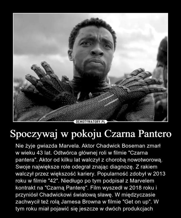 """Spoczywaj w pokoju Czarna Pantero – Nie żyje gwiazda Marvela. Aktor Chadwick Boseman zmarł w wieku 43 lat. Odtwórca głównej roli w filmie """"Czarna pantera"""". Aktor od kilku lat walczył z chorobą nowotworową. Swoje największe role odegrał znając diagnozę. Z rakiem walczył przez większość kariery. Popularność zdobył w 2013 roku w filmie """"42"""". Niedługo po tym podpisał z Marvelem kontrakt na """"Czarną Panterę"""". Film wyszedł w 2018 roku i przyniósł Chadwickowi światową sławę. W międzyczasie zachwycił też rolą Jamesa Browna w filmie """"Get on up"""". W tym roku miał pojawić się jeszcze w dwóch produkcjach"""