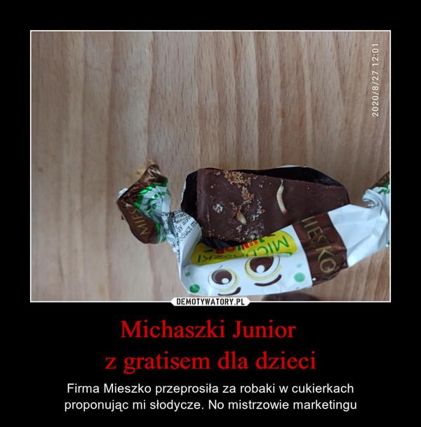 Michaszki Junior z gratisem dla dzieci – Firma Mieszko przeprosiła za robaki w cukierkachproponując mi słodycze. No mistrzowie marketingu
