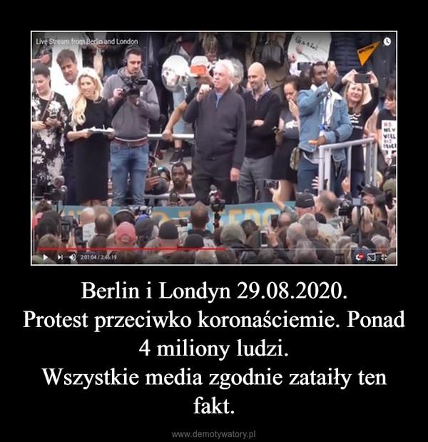 Berlin i Londyn 29.08.2020.Protest przeciwko koronaściemie. Ponad 4 miliony ludzi.Wszystkie media zgodnie zataiły ten fakt. –