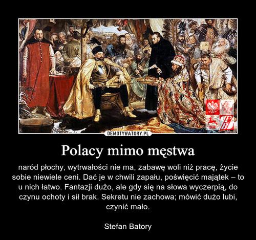 Polacy mimo męstwa