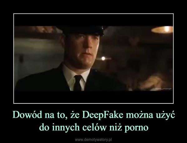 Dowód na to, że DeepFake można użyć do innych celów niż porno –