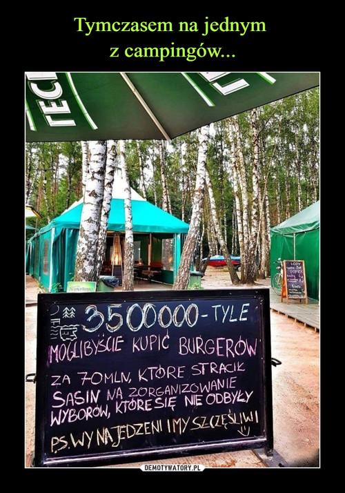 Tymczasem na jednym  z campingów...