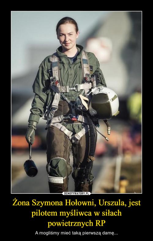 Żona Szymona Hołowni, Urszula, jest pilotem myśliwca w siłach powietrznych RP