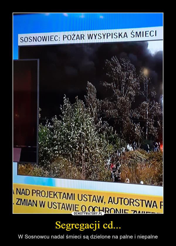 Segregacji cd... – W Sosnowcu nadal śmieci są dzielone na palne i niepalne