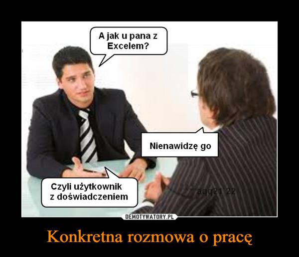 Konkretna rozmowa o pracę –  A jak u pana z Excelem? Nienawidzę go Czyli użytkownik z doświadczeniem