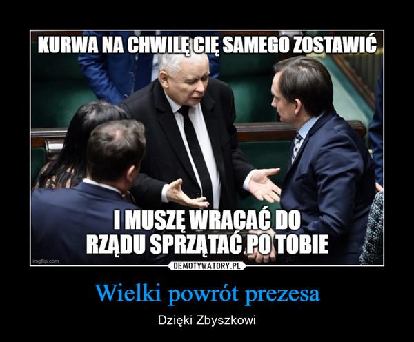 Wielki powrót prezesa – Dzięki Zbyszkowi