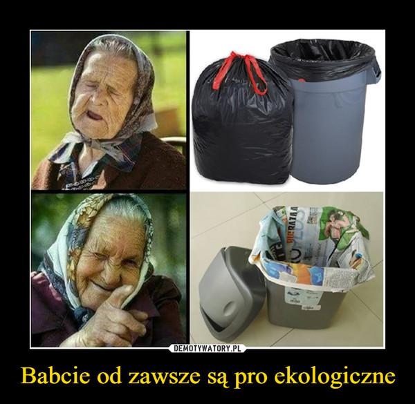 Babcie od zawsze są pro ekologiczne –