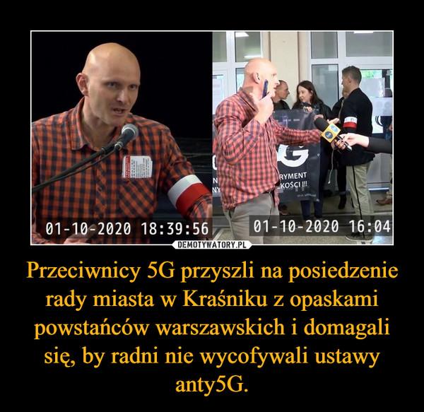 Przeciwnicy 5G przyszli na posiedzenie rady miasta w Kraśniku z opaskami powstańców warszawskich i domagali się, by radni nie wycofywali ustawy anty5G. –