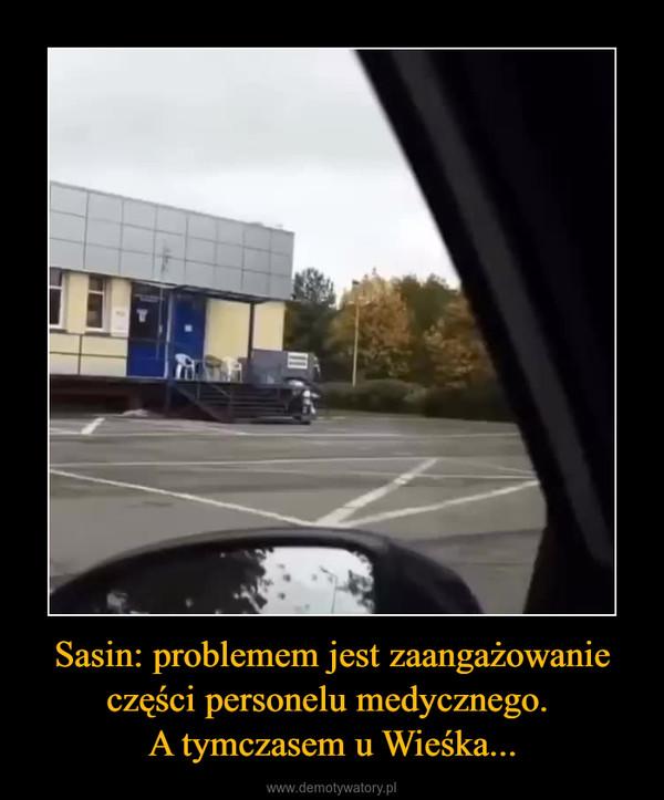 Sasin: problemem jest zaangażowanie części personelu medycznego. A tymczasem u Wieśka... –