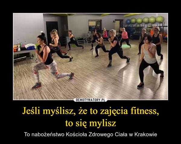Jeśli myślisz, że to zajęcia fitness,to się mylisz – To nabożeństwo Kościoła Zdrowego Ciała w Krakowie