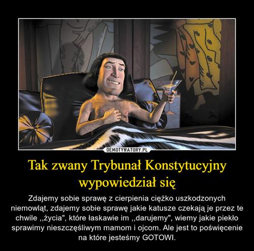 Tak zwany Trybunał Konstytucyjny wypowiedział się