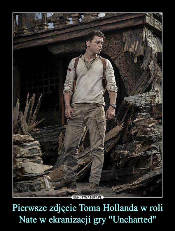 """Pierwsze zdjęcie Toma Hollanda w roli Nate w ekranizacji gry """"Uncharted"""" –"""