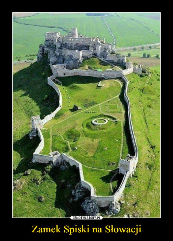 Zamek Spiski na Słowacji –