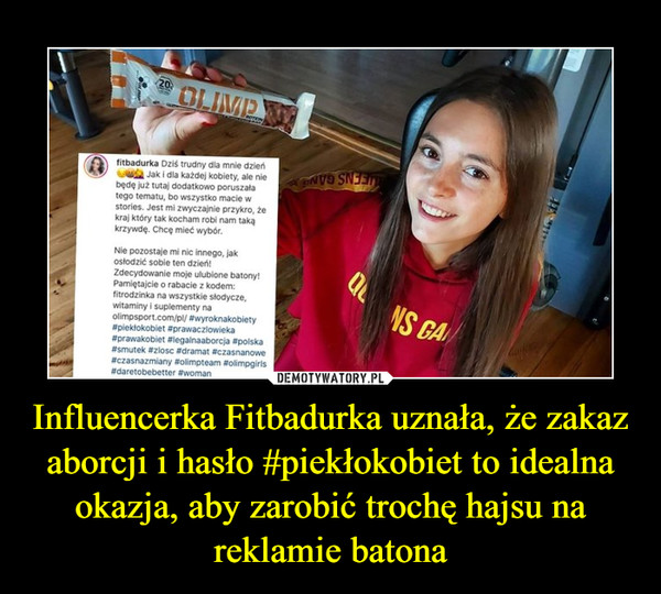 Influencerka Fitbadurka uznała, że zakaz aborcji i hasło #piekłokobiet to idealna okazja, aby zarobić trochę hajsu na reklamie batona –
