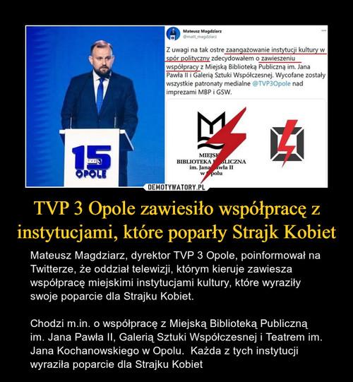 TVP 3 Opole zawiesiło współpracę z instytucjami, które poparły Strajk Kobiet