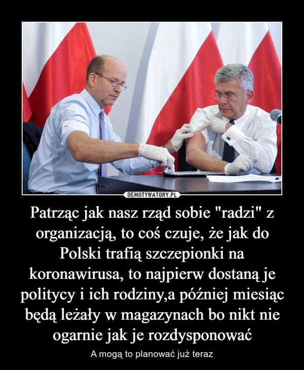 """Patrząc jak nasz rząd sobie """"radzi"""" z organizacją, to coś czuje, że jak do Polski trafią szczepionki na koronawirusa, to najpierw dostaną je politycy i ich rodziny,a później miesiąc będą leżały w magazynach bo nikt nie ogarnie jak je rozdysponować – A mogą to planować już teraz"""