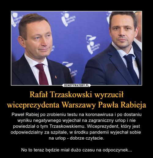 Rafał Trzaskowski wyrzucił wiceprezydenta Warszawy Pawła Rabieja