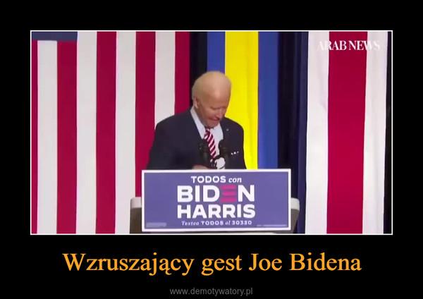 Wzruszający gest Joe Bidena –