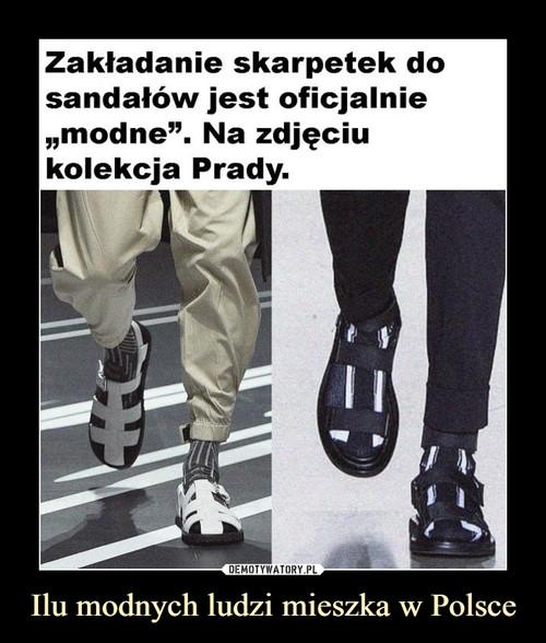 Ilu modnych ludzi mieszka w Polsce