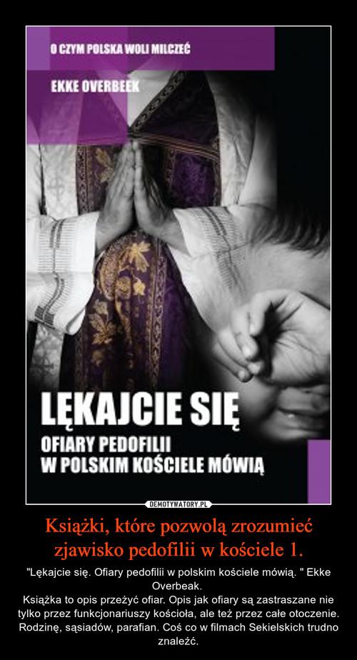 Książki, które pozwolą zrozumieć zjawisko pedofilii w kościele 1.