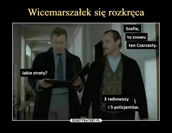 –  Szefie,to znowuten Czarzasty.Jakie straty?3 radiowozy15 policjantów.fb.com/SekcjaGimnastyczna