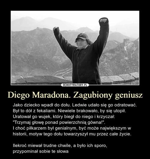 Diego Maradona. Zagubiony geniusz