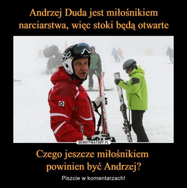 Czego jeszcze miłośnikiem powinien być Andrzej? – Piszcie w komentarzach!