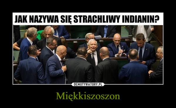 Miękkiszoszon –