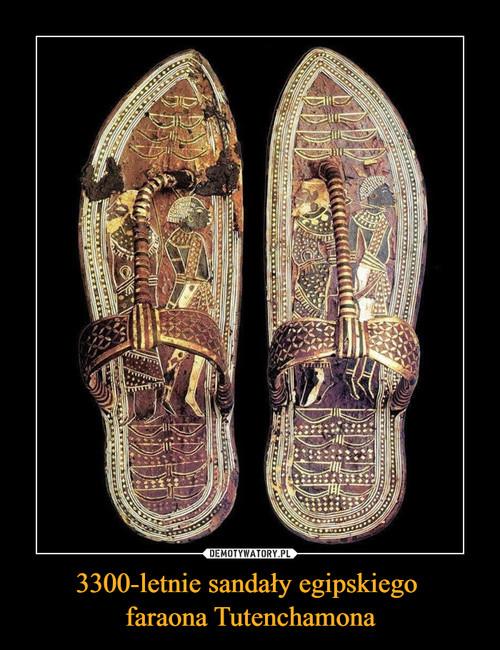 3300-letnie sandały egipskiego  faraona Tutenchamona