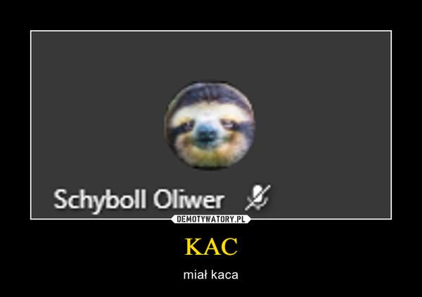 KAC – miał kaca