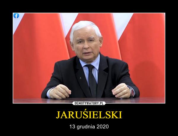 JARUŚIELSKI – 13 grudnia 2020