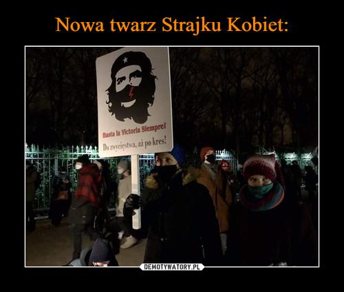 Nowa twarz Strajku Kobiet:
