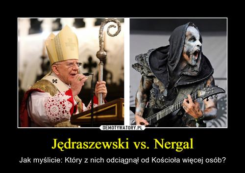 Jędraszewski vs. Nergal