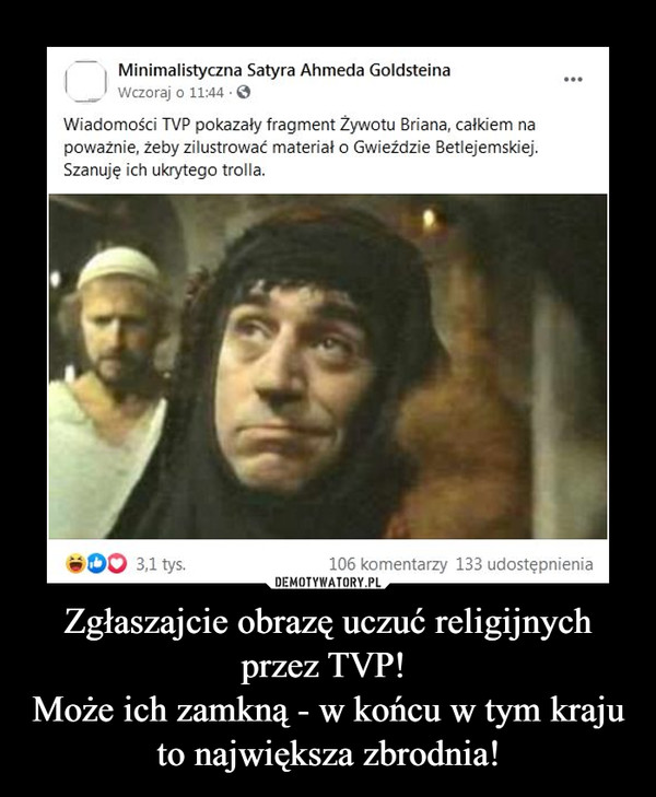 Zgłaszajcie obrazę uczuć religijnych przez TVP!  Może ich zamkną - w końcu w tym kraju to największa zbrodnia!
