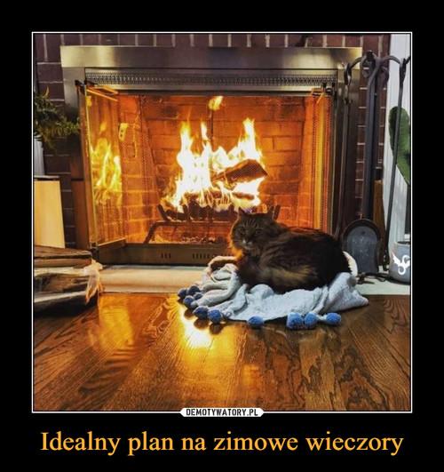 Idealny plan na zimowe wieczory