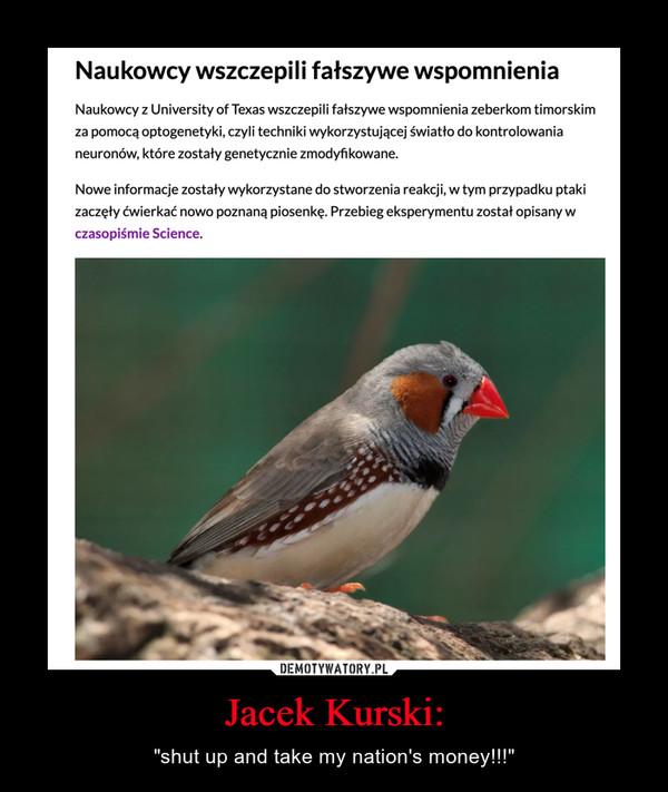 "Jacek Kurski: – ""shut up and take my nation's money!!!"""