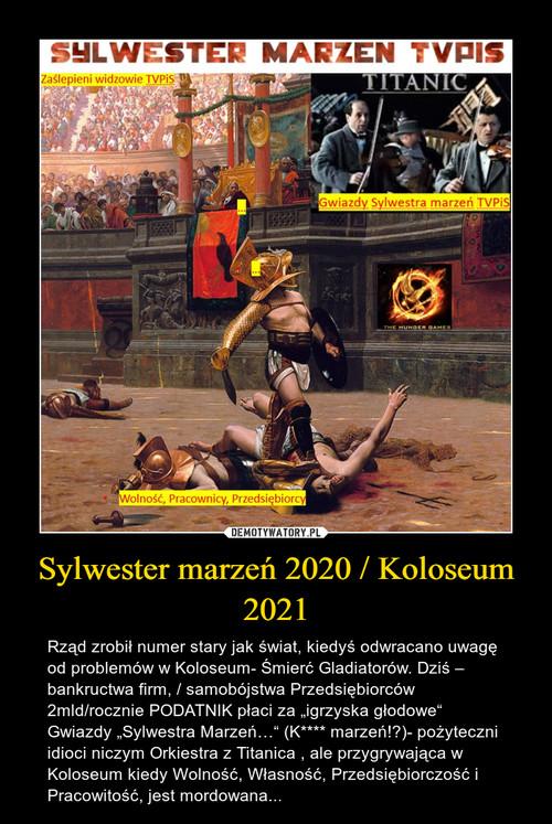 Sylwester marzeń 2020 / Koloseum 2021
