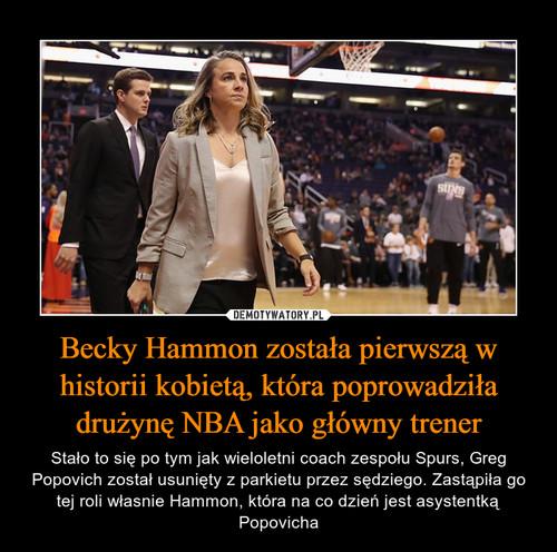 Becky Hammon została pierwszą w historii kobietą, która poprowadziła drużynę NBA jako główny trener