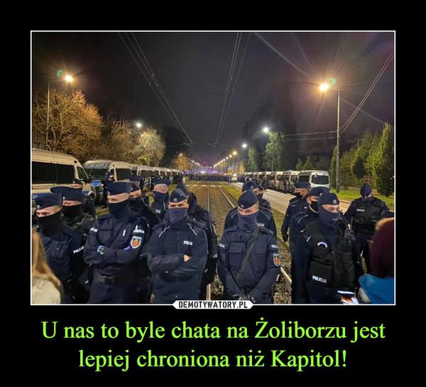 U nas to byle chata na Żoliborzu jest lepiej chroniona niż Kapitol! –