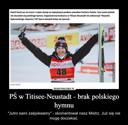 PŚ w Titisee-Neustadt - brak polskiego hymnu