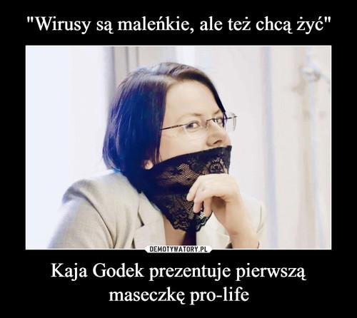"""""""Wirusy są maleńkie, ale też chcą żyć"""" Kaja Godek prezentuje pierwszą maseczkę pro-life"""
