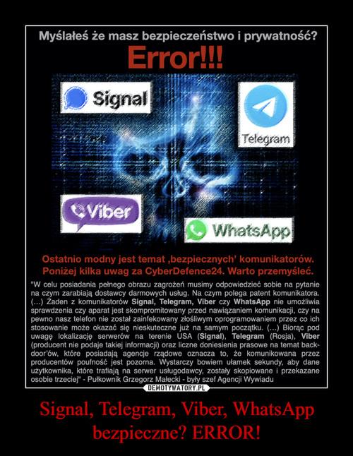 Signal, Telegram, Viber, WhatsApp bezpieczne? ERROR!