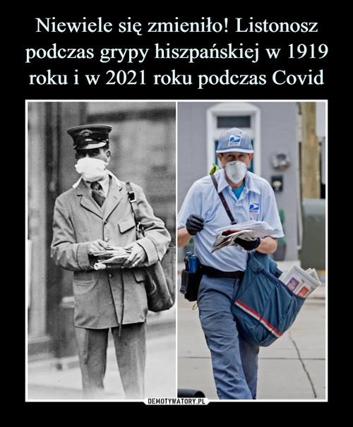 Niewiele się zmieniło! Listonosz podczas grypy hiszpańskiej w 1919 roku i w 2021 roku podczas Covid