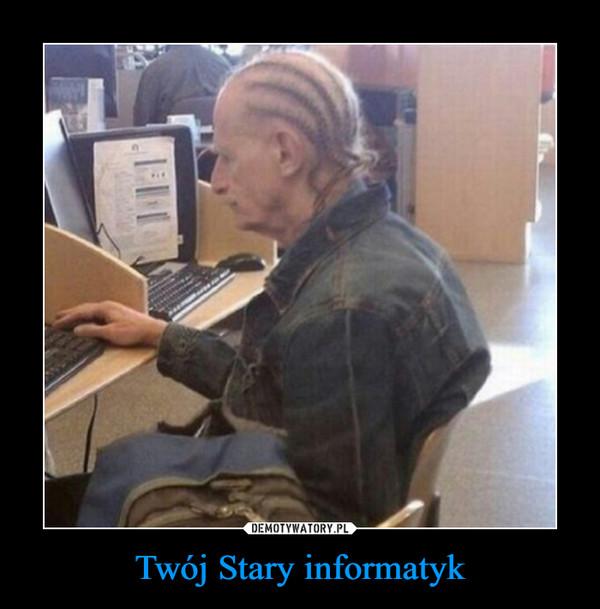 Twój Stary informatyk –