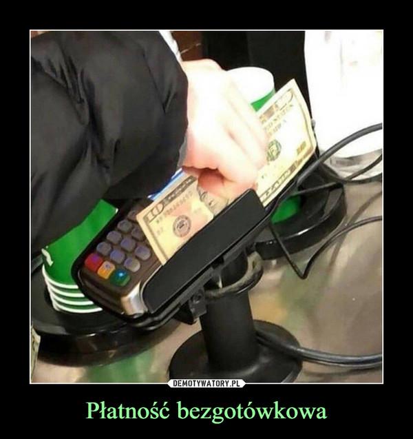 Płatność bezgotówkowa –