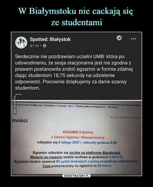 W Białymstoku nie cackają się  ze studentami