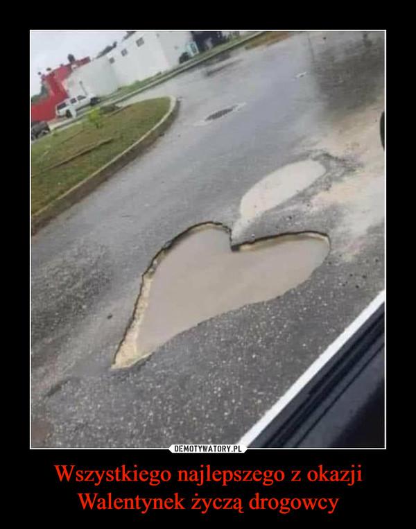 Wszystkiego najlepszego z okazji Walentynek życzą drogowcy –